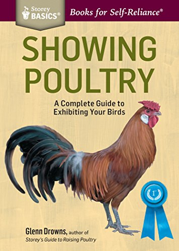 Showing Poultry: A Complete Guide to Exhibiting Your Birds
