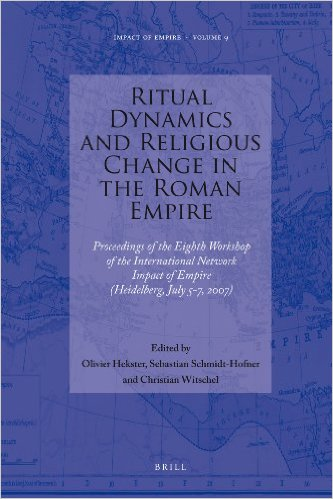 Olivier Hekster - Ritual Dynamics and Religious Change in the Roman Empire