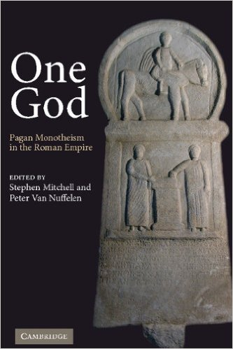 Stephen Mitchell - One God: Pagan Monotheism in the Roman Empire