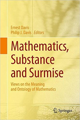 Mathematics, Substance and Surmise: Views on the Meaning ...
