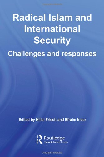 Radical Islam and International Security: Challenges and Responses
