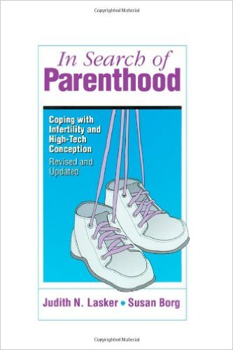 In Search Of Parenthood: Coping with Infertility and High-Tech Conception