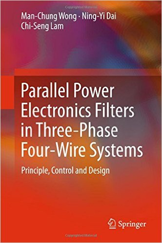 Parallel Power Electronics Filters in Three-Phase Four-Wire Systems: Principle, Control and Design