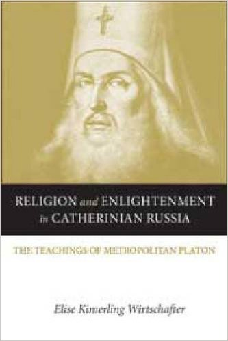 Religion and Enlightenment in Catherinian Russia: The Teachings of Metropolitan Platon