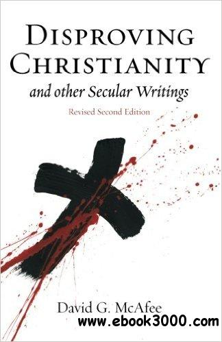 Disproving Christianity and Other Secular Writings, 2nd edition