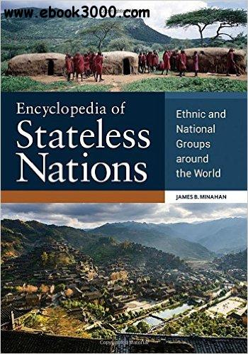 stateless nation Updated flags of stateless nations included in the encyclopaedia of the stateless nations: ethnic and national groups around the world (greenwood press, 2002)also in this section are nations with small populations, colonial territories, and nations with nascent national movements.