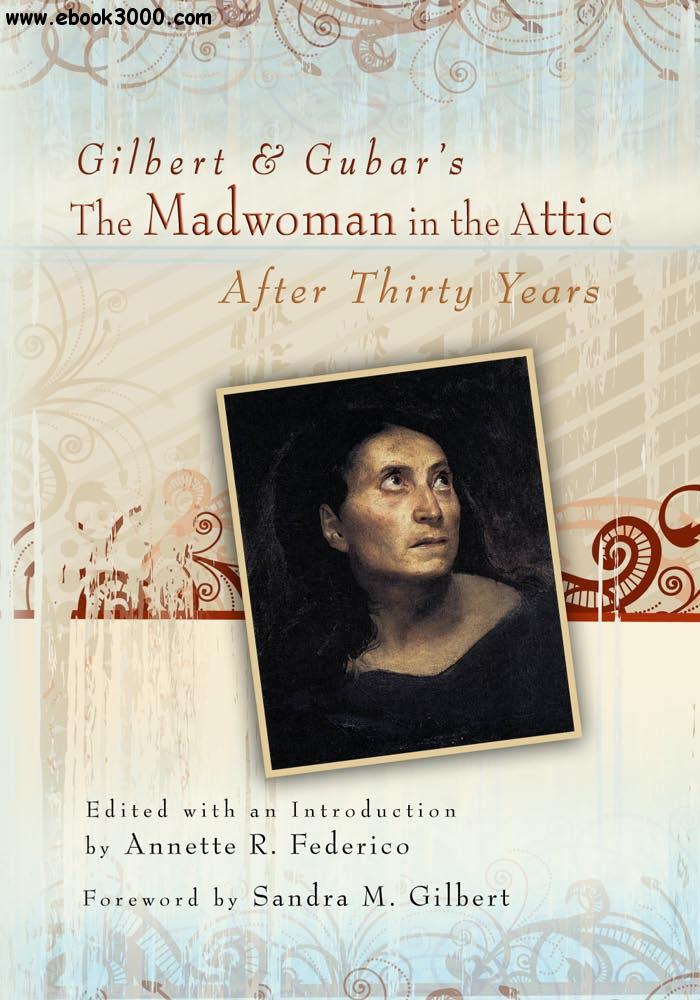Gilbert And Gubar S The Madwoman In The Attic After Thirty