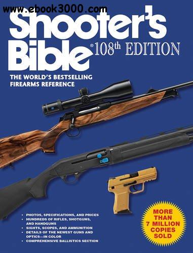 Shooter's Bible: The World's Bestselling Firearms Reference, 108th