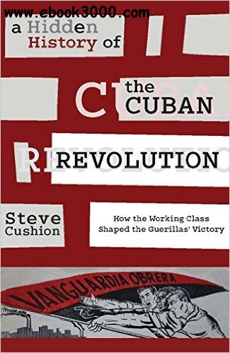a history of the cuban revolution A fully-revised and updated new edition of a concise and insightful socio- historical analysis of the cuban revolution, and the course it took over five and a  half.