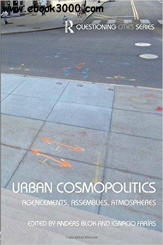 Urban Cosmopolitics: Agencements, assemblies, atmospheres