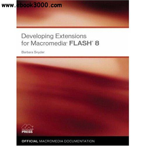 Developing Extensions for Macromedia Flash 8 - Free eBooks