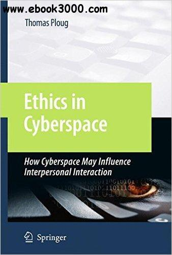what is cyberspace ethics When it comes to business ethics, there's nothing new under the sun the old-fashioned lessons of fair-dealing and forthrightness still hold true in the new economy.