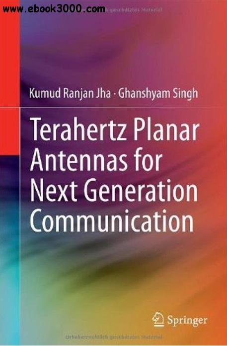Terahertz Planar Antennas for Next Generation Communication