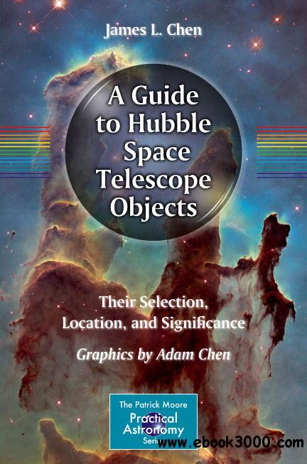 A Guide to Hubble Space Telescope Objects: Their Selection ...
