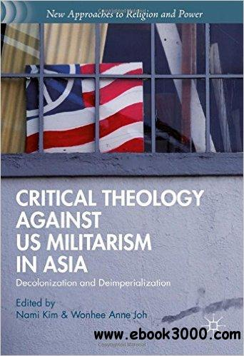 Critical Theology against US Militarism in Asia: Decolonization and Deimperialization