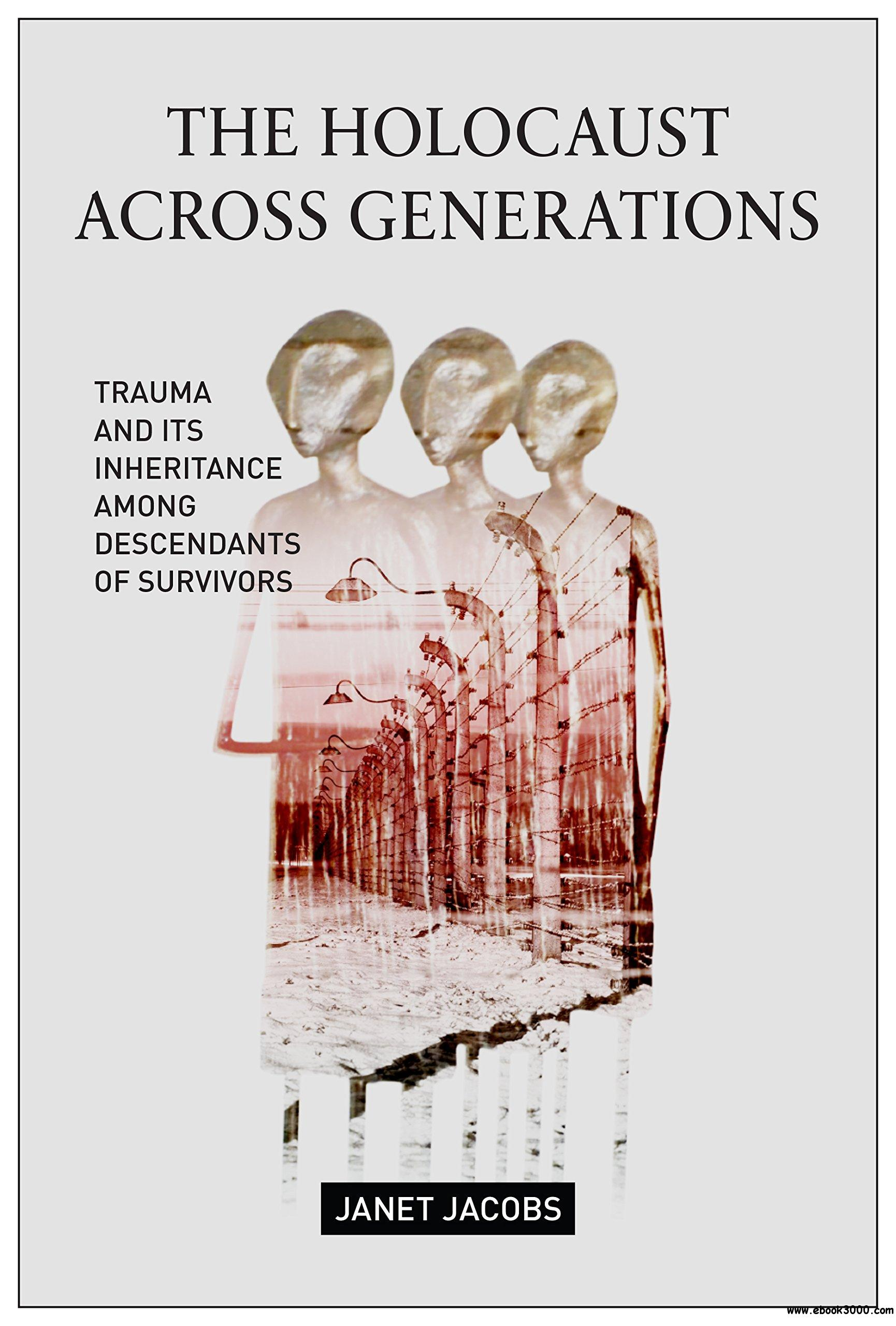 a general survey of the survivors of the holocaust Other researchers posit that the overwhelming suffering experienced by holocaust survivors has and anxiety — from the general survey: heavy.