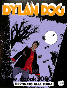 Dylan Dog - Volume 332 - Destinato Alla Terra