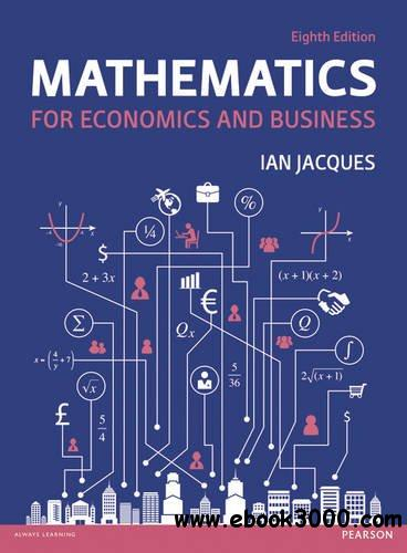 Mathematics for Economics and Business, 8th  Edition