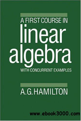 A First Course in Linear Algebra: With Concurrent Examples
