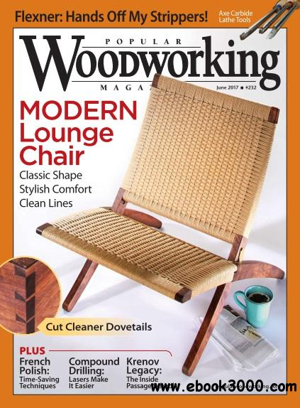 Popular Woodworking - June 2017 - Free eBooks Download