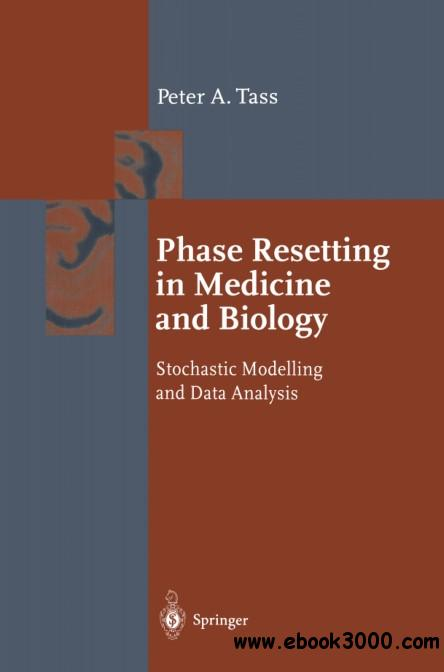 Phase Resetting in Medicine and Biology: Stochastic Modelling and Data Analysis