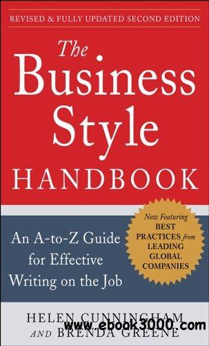 The Business Style Handbook: An A-to-Z Guide for Effective Writing on the Job, Second Edition