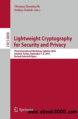 Lightweight Cryptography for Security and Privacy: Third International Workshop, LightSec 2014, Istanbul