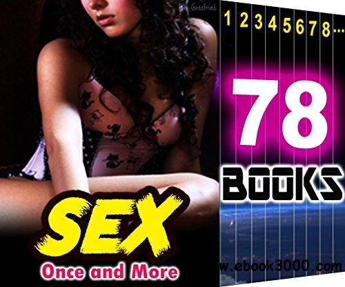 SEX: Once and More: 78 Books Mega Bundle: Hot Girl Wanting Couple Taboo Stories
