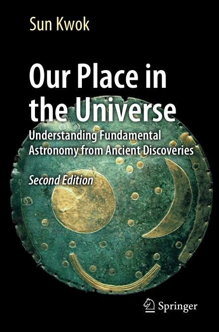 Our Place in the Universe: Understanding Fundamental Astronomy from Ancient Discoveries, Second Edition
