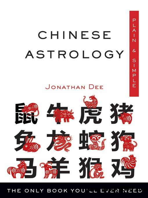 Chinese Astrology, Plain & Simple: The Only Book You'll Ever Need (Plain & Simple)
