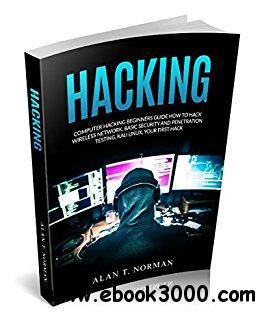 Hacking: Computer Hacking Beginners Guide How to Hack Wireless Network, Basic Security and Penetration Testing, Kali Linux