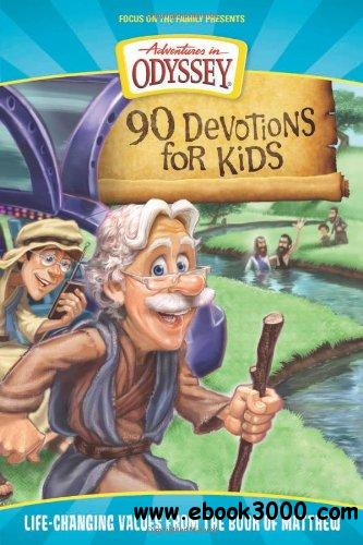 90 Devotions for Kids in Matthew: Life-Changing Values from the Book of Matthew (Adventures in Odyssey Books)