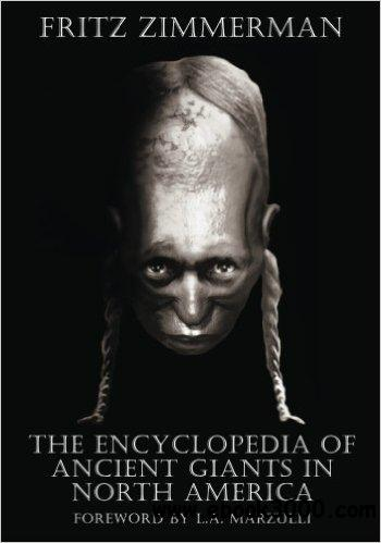 The Encyclopedia of Ancient Giants in North America