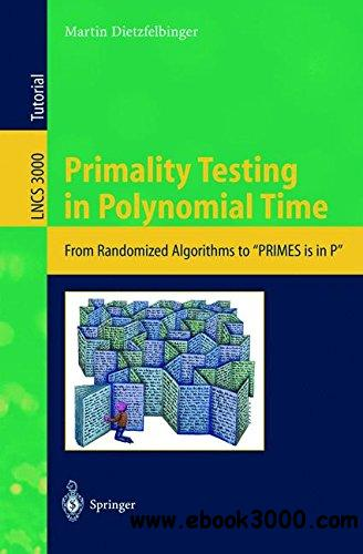 Primality Testing in Polynomial Time: From Randomized Algorithms to PRIMES Is in P