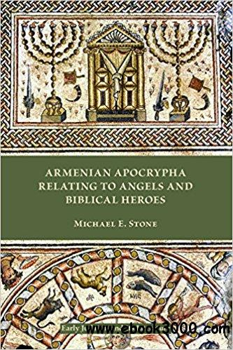 Armenian Apocrypha Relating to Angels and Biblical Heroes
