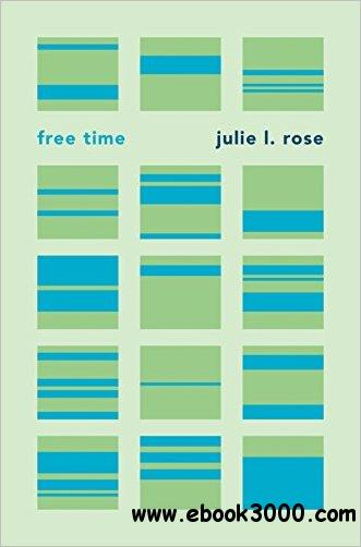Free Time by Julie L. Rose