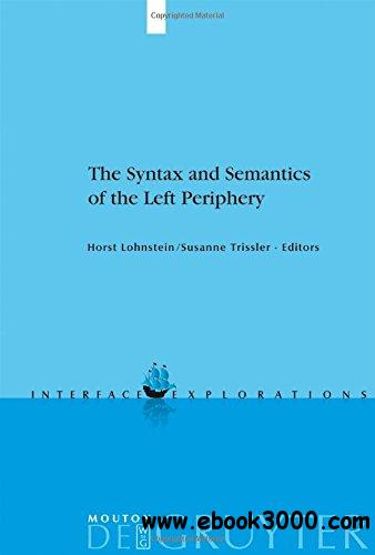 The Syntax and Semantics of the Left Periphery, Book 9