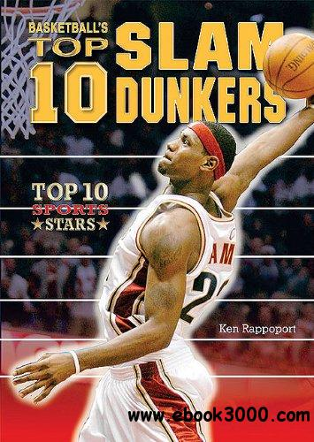 Basketball's Top 10 Slam Dunkers (Top 10 Sports Stars)