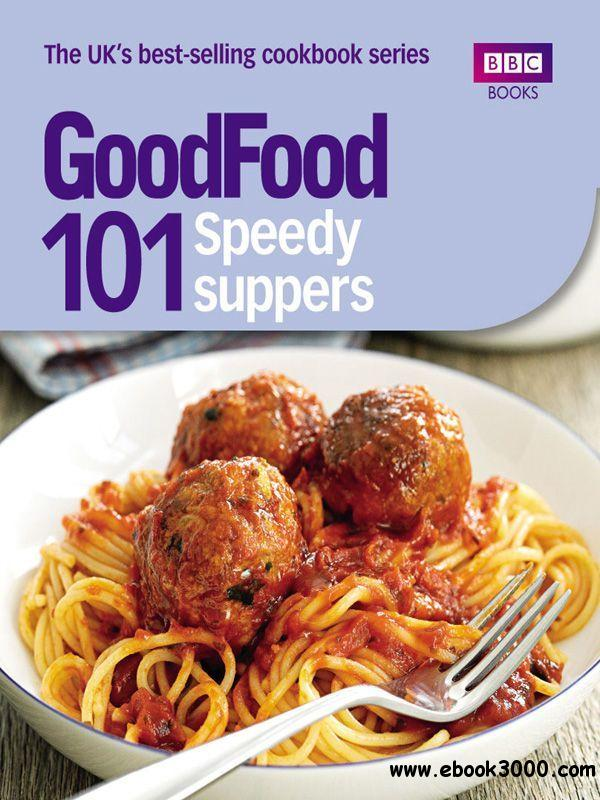 Good Food: 101 Speedy Suppers: Triple-tested Recipes