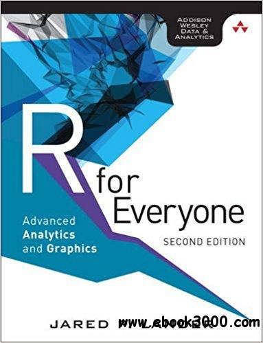 R for Everyone: Advanced Analytics and Graphics, 2nd  Edition (Addison-Wesley Data & Analytics Series)
