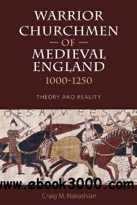 Warrior Churchmen of Medieval England, 1000-1250 : Theory and Reality