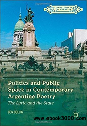 Politics and Public Space in Contemporary Argentine Poetry: The Lyric and the State