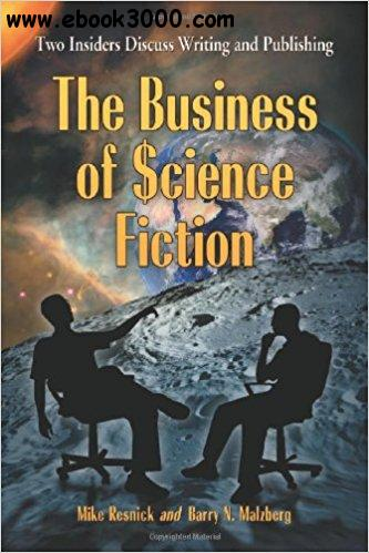 The Business of Science Fiction: Two Insiders Discuss Writing and Publishing