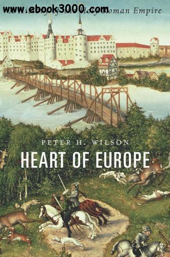 Heart of Europe : A History of the Holy Roman Empire