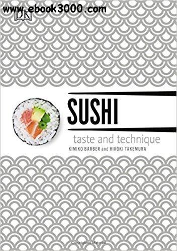 Sushi: Taste and Technique, Updated  Edition
