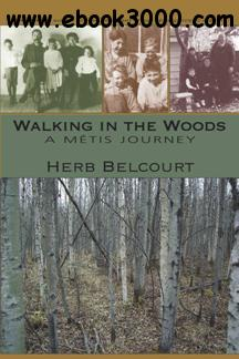 Walking in the Woods : A Metis Journey