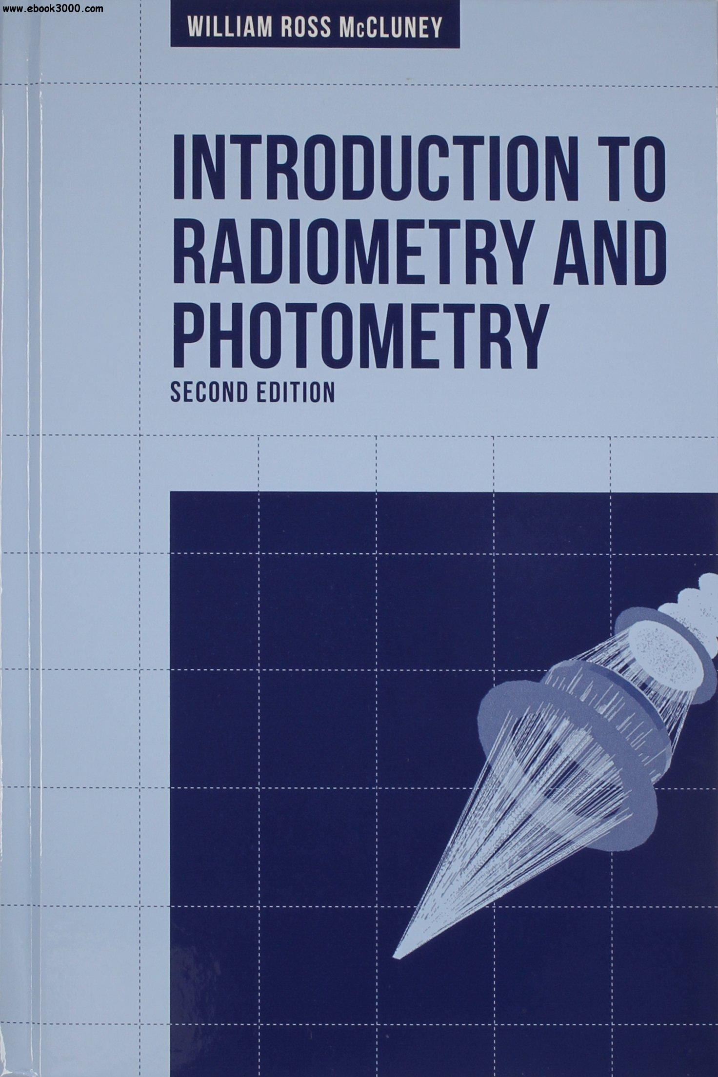 Introduction to Radiometry and Photometry, Second Edition