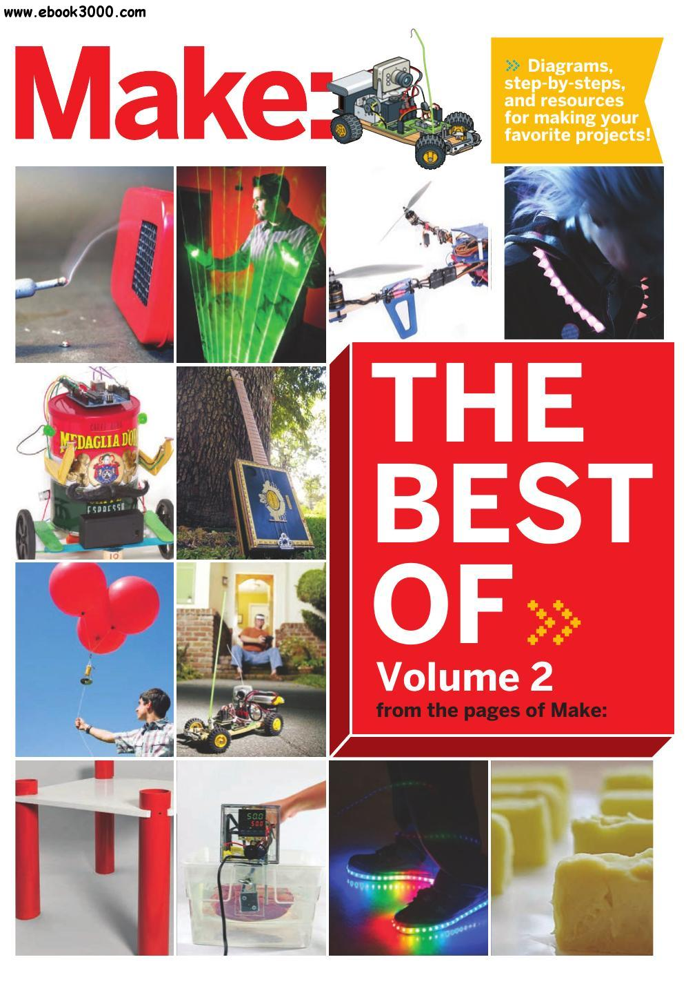 Best of Make: Volume 2: 65 Projects and Skill Builders from the Pages of Make