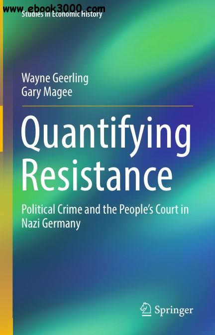 Quantifying Resistance: Political Crime and the People��s Court in Nazi Germany