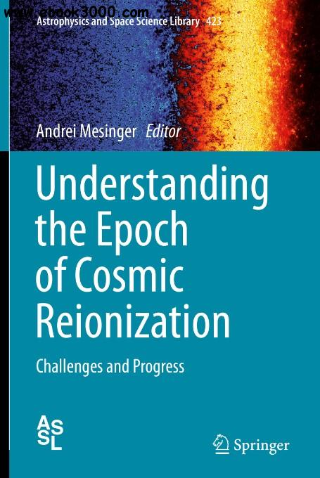 Understanding the Epoch of Cosmic Reionization: Challenges and Progress